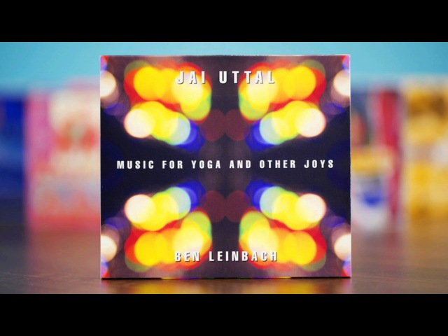 Jai Uttal Ben Leinbach Surya Music for Yoga and Other Joys