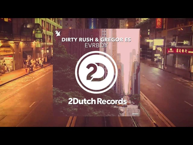 Dirty Rush Gregor Es EVRBDY 2 Dutch Records Official