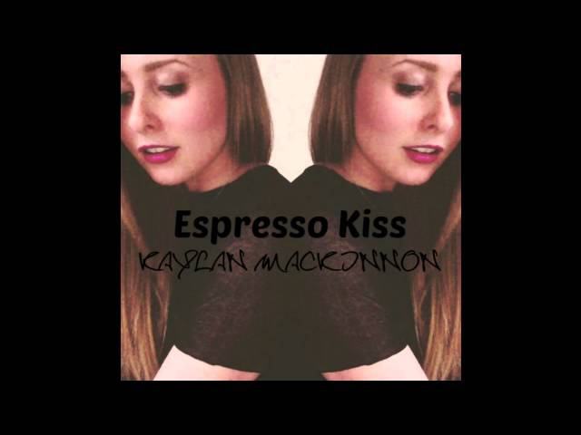 Espresso Kiss - Kaylan Mackinnon (Official Audio)