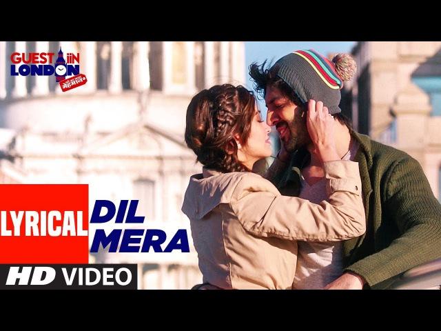 Dil Mera Lyrical Video Song Guest iin London Kartik Aaryan Kriti Kharbanda Raghav Sachar