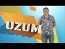 Uzum 3-qism (Avaz Oxun, Zokir Ochildiyev, Abror Baxtiyarovich, O'tkir Muhammadxo'jayev)