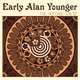 Early Alan Younger - Good Friend