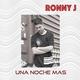 Ronny J - Una Noche Mas