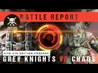 NEW CODEXES Warhammer 40,000 Battle Report Grey Knights vs Chaos Space Marines 2000pts