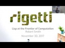 Lisp at the Frontier of Computation, by Robert Smith at Rigetti Computing