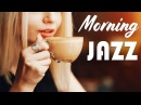 Morning Coffee Music - Relaxing Instrumental JAZZ Bossa Nova for Wake Up, Studying, Work