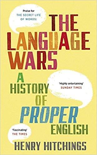 Language Wars A History of Proper English