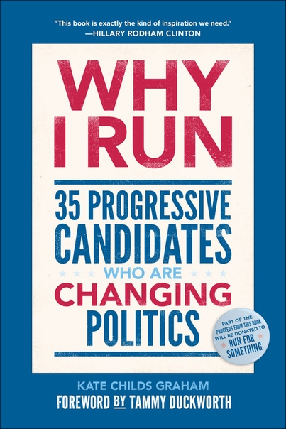 Why I Run 35 Progressive Candidates Who Are Changing Politics by Kate Childs Graham