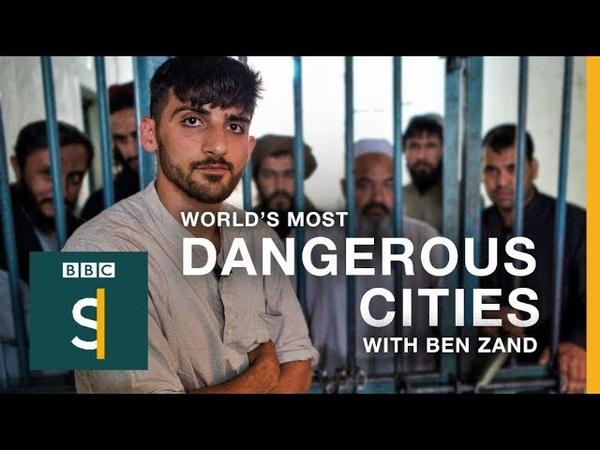 World's Most Dangerous Cities Kabul BBC Stories