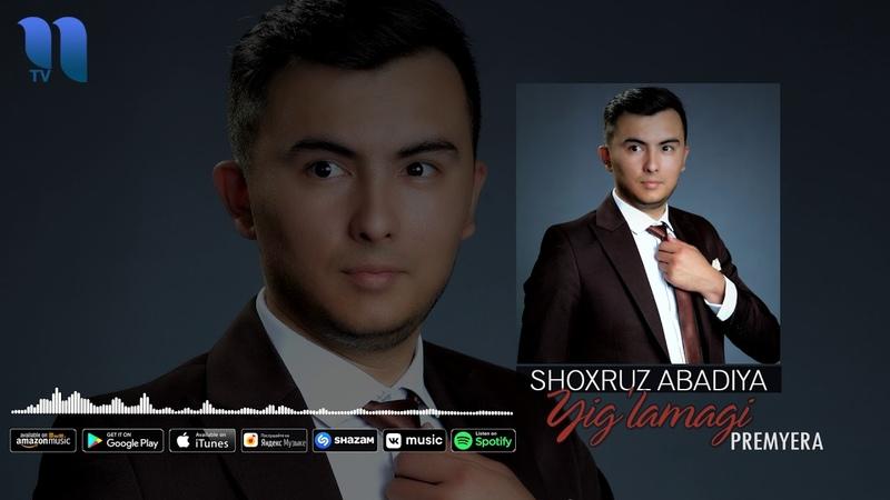 Shoxruz (Abadiya) - Yig'lamagin (music version)