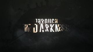 Through the Darkness