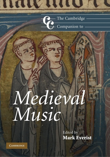 Mark Everist (Editor) - The Cambridge Companion to Medieval Music