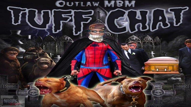 Outlaw MBM TUFF CHAT MUST BUST MUSIC