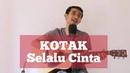 KOTAK - Selalu Cinta (Official Video Cover by Saeful Misbah Live Guitar Acoustic)