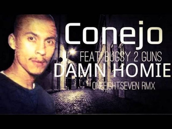 Conejo Feat. Bugsy 2 Guns Damn Homie
