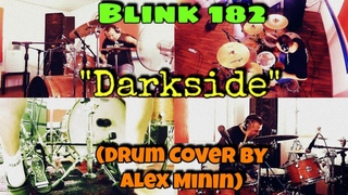 """BLINK 182 - """"DARKSIDE"""" (DRUM COVER BY ALEX MININ)"""