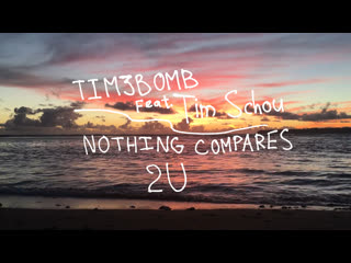 Tim3bomb nothing compares 2 u (feat. tim schou) [lyric video]