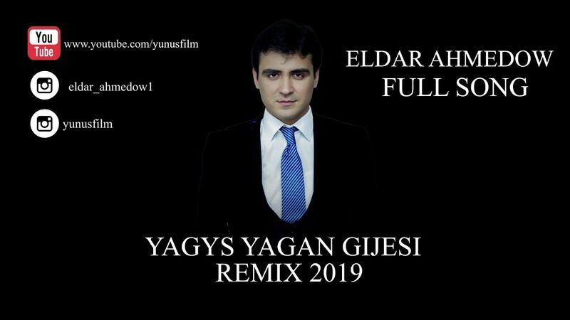 ⭐ ELDAR AHMEDOW ⭐ yagys yagan gijesi remix AYDYM 2019 ⭐