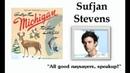 All good naysayers Speakup Sufjan Stevens