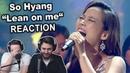 So Hyang - Lean on me Singers Reaction