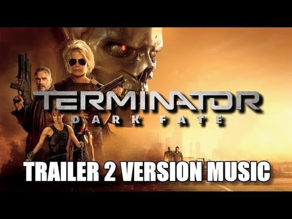 TERMINATOR: DARK FATE Trailer 2 Music Version | Movie Trailer Soundtrack Theme Song