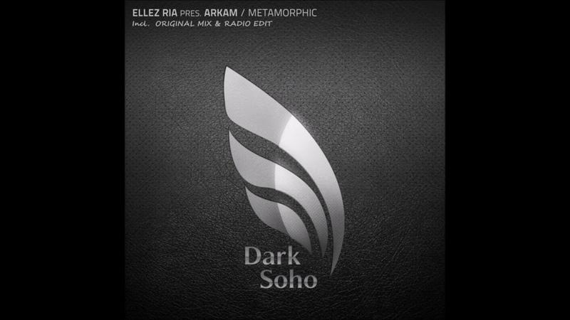 Ellez Ria pres Arkam Metamorphic Original Mix