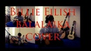 Billie Eilish When the party's over Balalaika cover