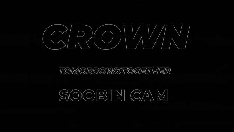 191011 TXT - CROWN @ CHANGWON K-POP World Festival 2019 [SOOBIN FAN CAM]