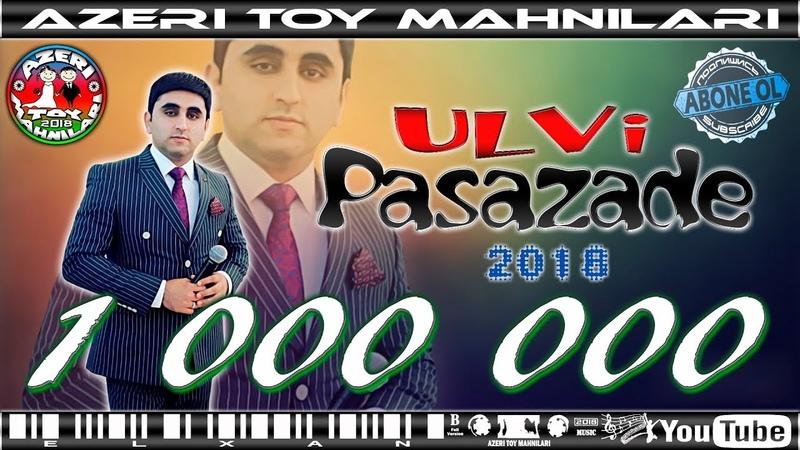 Toy Mahnilari 2018 Ulvi Pasazade super oynamalı şən mahnılar popuri