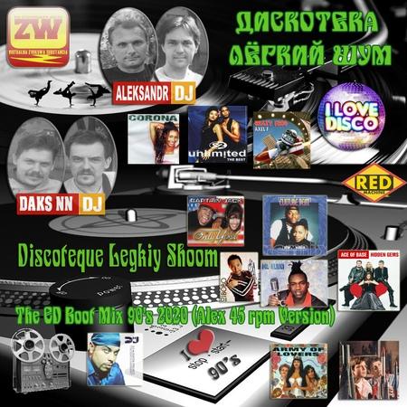 Discoteque Legkiy Shoom The ED Boot Mix 90's Vol 03 2020 Alex 45 rpm Version