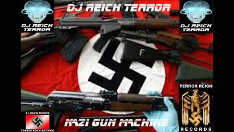 DJ REICH TERROR - NAZI GUN MACHINE PARTY ( FULL ALBUM 2016 )