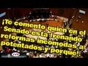 ¡Te comento quien en el Senado está frenando reformas incómodas a potentados y porqué