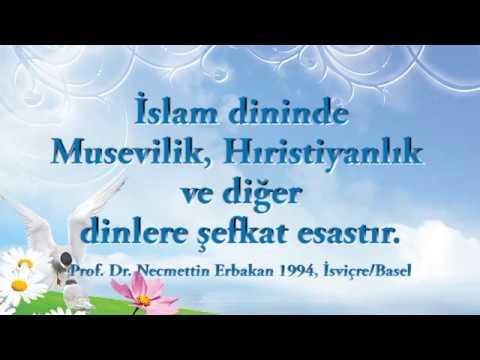 İslam Dininde Musevilik, Hıristiyanlık ve Diğer Dinlere Şefkat Esastır. Prof. Dr. Necmettin Erbakan