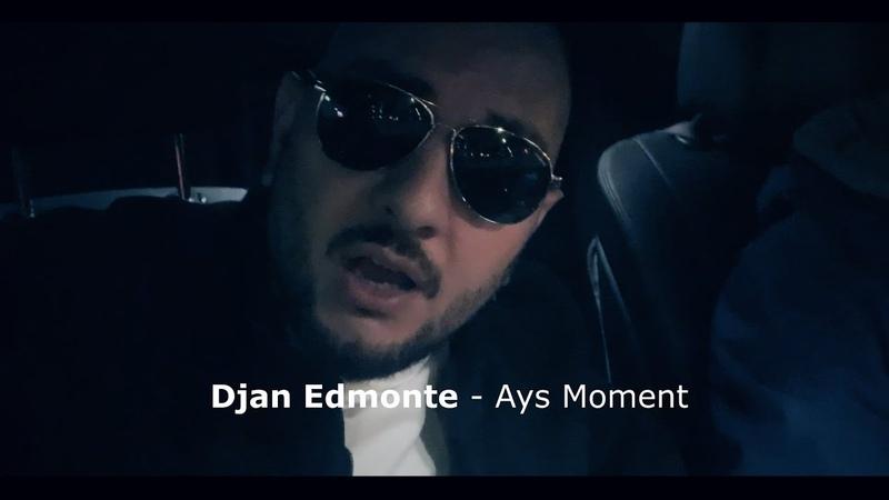 Djan Edmonte - Ays Moment (Премьера песни) 2019-2020