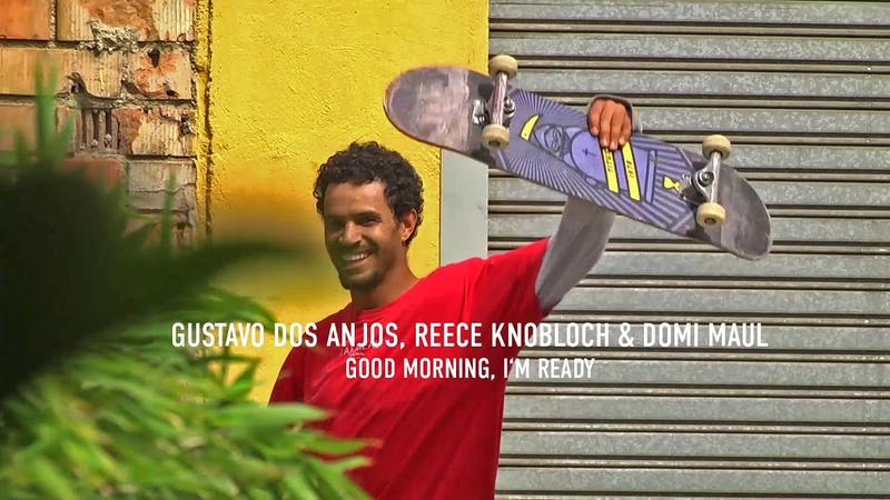 Gustavo dos Anjos, Reece Knobloch Domi Maul in Titus Skateboards: GOOD MORNING, I'M READY