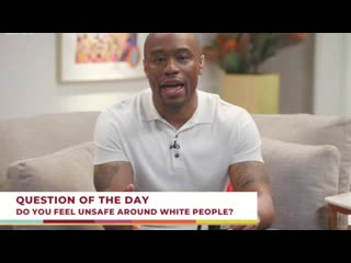 Lamont hill asks if black people feel safe around white people.