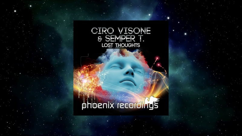 Ciro Visone Semper T Lost Thoughts Extended Mix PHOENIX RECORDINGS