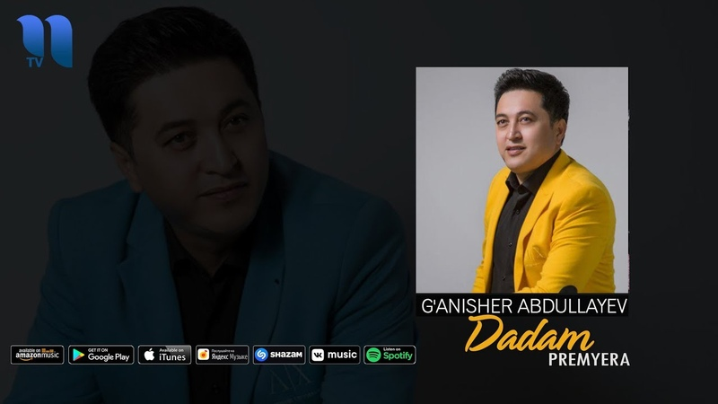 G'anisher Abdullayev Dadam Ганишер Абдуллаев Дадам music version