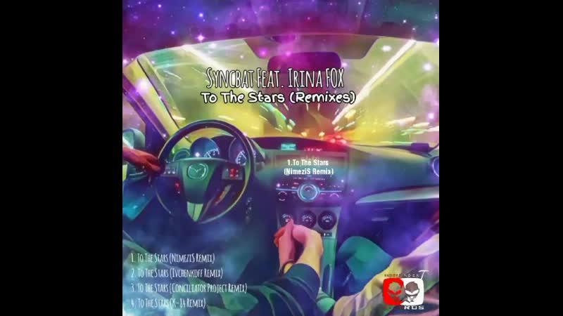Syncbat Feat Irina FOX To The Stars Remixes