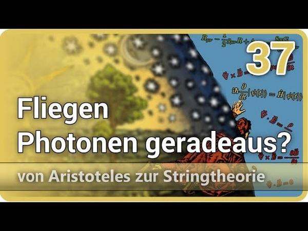 Quantenelektrodynamik Fliegen Photonen geradeaus Aristoteles ►Stringtheorie 37 Josef M Gaßner