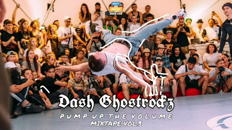 Bboy Music 2019 Dash Ghostrockz - Pump Up the Volume | Mixtape Vol. 3