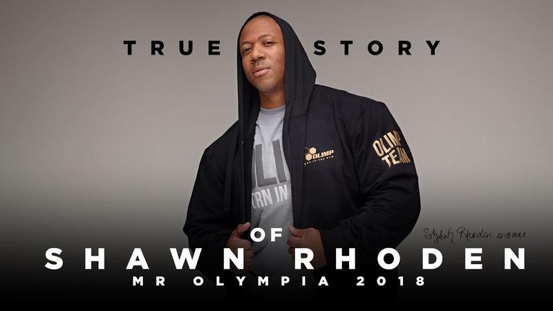 TRUE STORY Of MR OLYMPIA Shawn Flexatron Rhoden Olimp Sport Nutrition