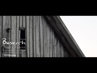 Beseech - Highwayman ( Official Video )