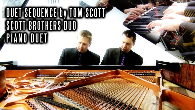 DUET SEQUENCE BY TOM SCOTT (PIANO DUET) SCOTT BROTHERS DUO