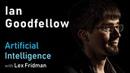 Ian Goodfellow Generative Adversarial Networks GANs Artificial Intelligence AI Podcast