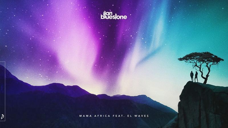 Ilan Bluestone feat. EL Waves - Mama Africa (Extended Mix)