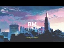 RM 'Seoul' [Prod. HONNE] But you're out walking in the city