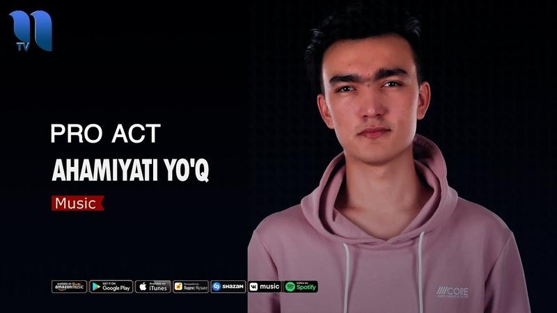 Pro Act - Ahamiyati yoq | Про Акт - Ахамияти ёк (music version)