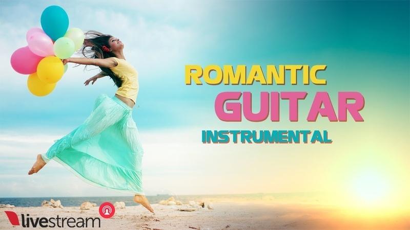 ✅ Romantic Guitar Music 24/7: Study, Relaxing, Sleep, Meditation Music Wonderful Nature Scenery