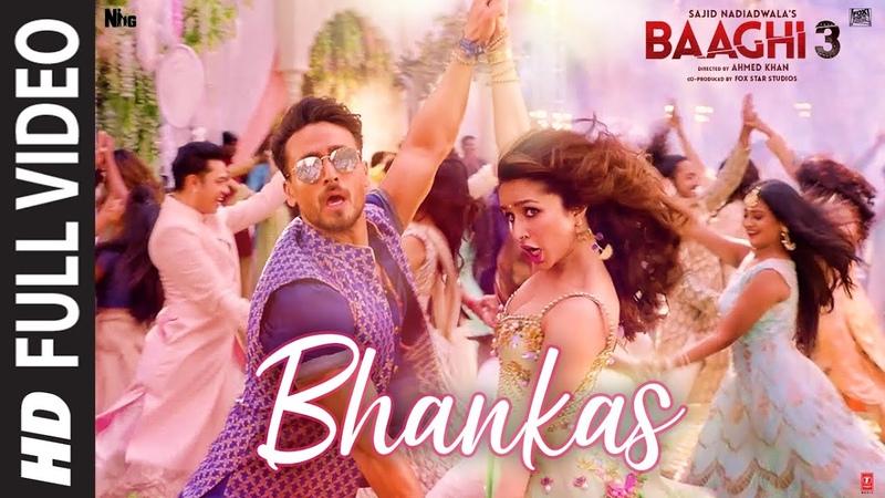 Full Video BHANKAS   Baaghi 3   Tiger S,Shraddha K  Bappi Lahiri,Dev Negi,Jonita Gandhi   Tanishk B